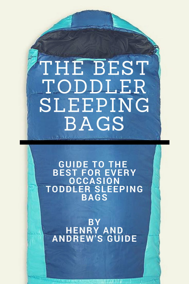 Best Toddler Sleeping Bags For Camping Daycare Slumber Parties And Sleepovers