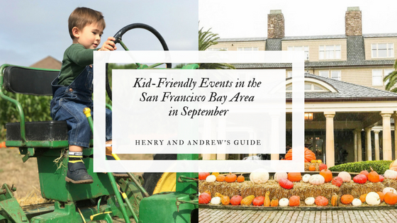 Kid Friendly Events in the Bay Area September