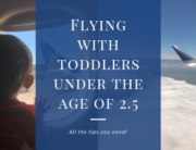 All the tips you need for flying with toddlers under the age of 2.5 #flyingwithtoddlers #flyingwith18montholds #worstagetoflywith #travelwithkids #travelwithtoddlers